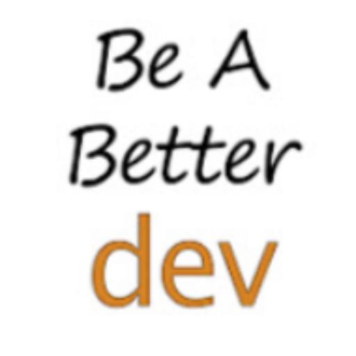Be a Better Dev